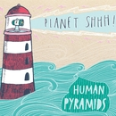 Planet Shhh!/Human Pyramids