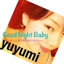 Good Night Baby~きっと明日はくるから~/ゆゆ美