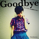 Goodbye -エンドロールは終わらない-/Sarahanna