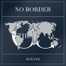 NO BORDER/THE OCEAN'S