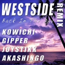 WESTSIDE BackInTheDay REMIX/AKASHINGO、KOWICHI、GIPPER & JOYSTICKK