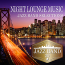 NIGHT LOUNGE MUSIC ~ジャズバンドセレクション20~/BLUE JAZZ CONNECTION