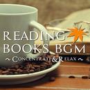読書のためのBGM ~Concentrate&Relax~/CALM AND COLLECTED