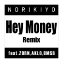 Hey Money Remix (feat. ZORN, AKLO & OMSB)/NORIKIYO