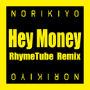Hey Money RhymeTube Remix/NORIKIYO(produced by PUNPEE)