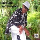 Don't Cry No More/Austin James