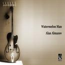 Watermelon Man/アラン・アルマゾフ