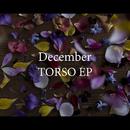 TORSO EP/December