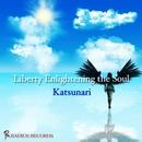 Liberty Enlightening the Soul/Katsunari