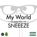 MY WORLD/SNEEEZE