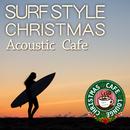 サーフ・スタイル・クリスマス ~ Acoustic Café/Cafe lounge Christmas