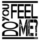 DO YOU FEEL ME?/YUKiA