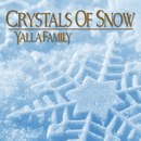 Crystals of Snow/YALLA FAMILY