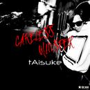 Careless Whisper (Extended Mix)/tAisuke