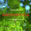 3D BINAURAL AROMATICA/AROMATICA
