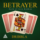 Betrayer/Dribbla & Lark Bird Records