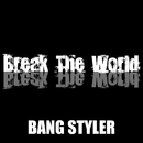 Break The World/BANG STYLER