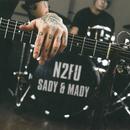N2FU/Sady&Mady