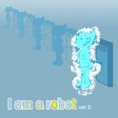 I am a robot/アポロ