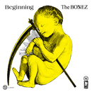 Beginning/The BONEZ