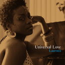Universal Love/Laurnea'