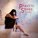 Plastic Shoes/hibiku