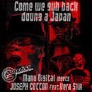 Come we guh back doung a Japan (feat. Vera Silk)/Joseph Cotton & Manu Digital