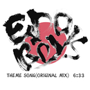 THEME SONG (ORIGINAL MIX)/EDO BOYS