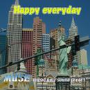 Happy everyday/MUSE