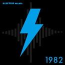1982/ELECTRIC MAMA