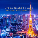 Urban Night Lounge -THE BEST HITS SELECTION- Performed by The Illuminati/The Illuminati