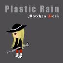 Plastic Rain/Märchen Rock