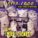 Foe Da $Mill$ Ticket/PLAYYA 1000