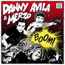BOOM!/Danny Avila & Merzo