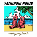 YASHINOKI HOUSE/never young beach