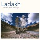 LADAKH: Breath Of The Himalaya/YUSUKE MIYATA