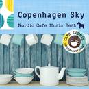 Copenhagen Sky ~ 厳選・北欧カフェミュージックベスト(Cafe lounge Mix)/Cafe lounge