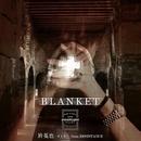 BLANKET/於菟也