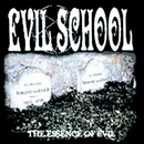 THE ESSENCE OF EVIL/EVIL SCHOOL