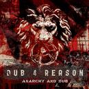 ANARCHY AND DUB/DUB 4 REASON