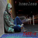 HOMELESS/TAKE-4