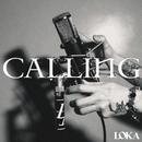 CALLING/LOKA