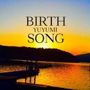 BIRTH SONG/ゆゆ美