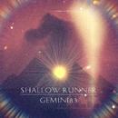 Shallow Runner/Gemini83