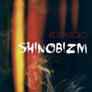 SHINOBIZM/Kobasolo