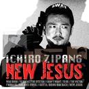 New Jesus/ICHIRO ZIPANG