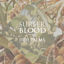 1000 PALMS/Surfer Blood