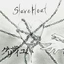 Slave Heart/グリザイユ