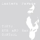 TOKYO EYE AND EAR CONTOROL/Lantern Parade