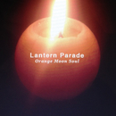 ORANGE MOON SOUL/Lantern Parade